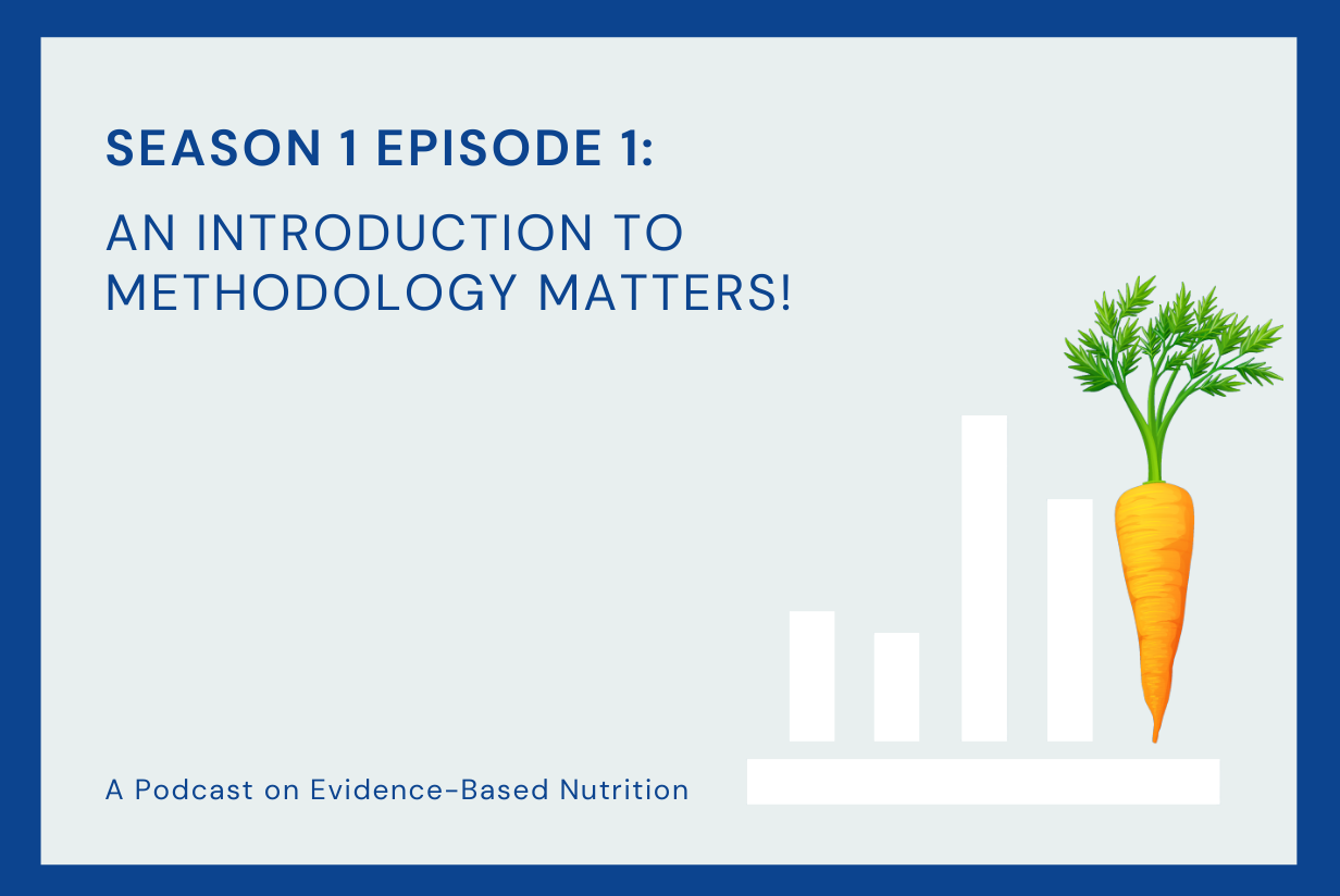 Season 1 Episode 1: An Introduction to Methodology Matters!